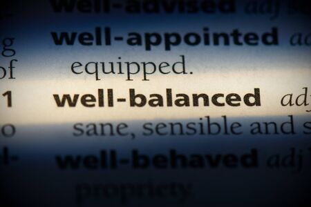 well-balanced word in a dictionary. well-balanced concept, definition.