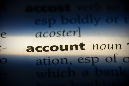 account word in a dictionary. account concept, definition.