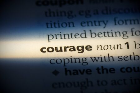 courage word in a dictionary. courage concept, definition.