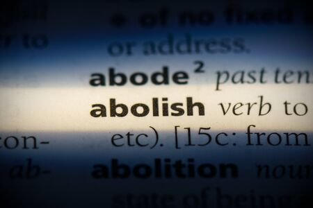 abolish word in a dictionary. abolish concept, definition.
