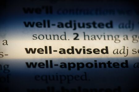 well-advised word in a dictionary. well-advised concept, definition. Stock Photo