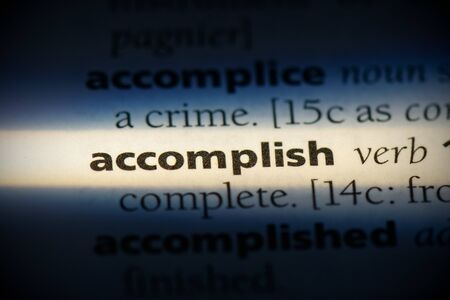 accomplish word in a dictionary. accomplish concept, definition.