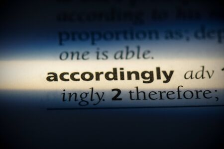accordingly word in a dictionary. accordingly concept, definition. 写真素材