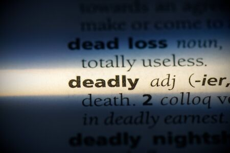 deadly word in a dictionary. deadly concept, definition.