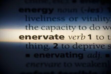 enervate word in a dictionary. enervate concept, definition. 写真素材 - 132116507