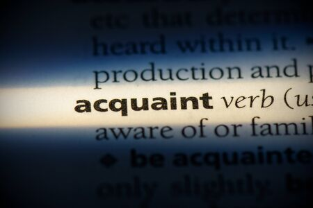 acquaint word in a dictionary. acquaint concept, definition. 写真素材 - 132116511