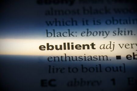 ebullient word in a dictionary. ebullient concept, definition. 写真素材 - 132116568