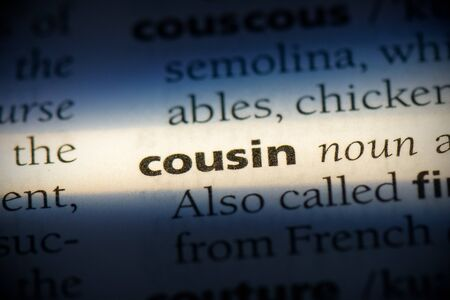 cousin word in a dictionary. cousin concept, definition. 写真素材 - 132116577