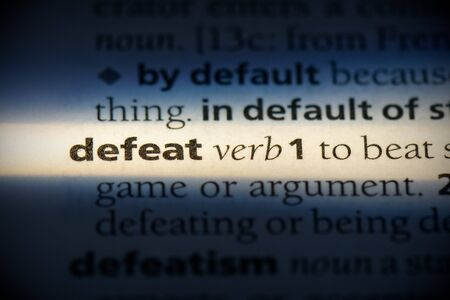 defeat word in a dictionary. defeat concept, definition. 写真素材 - 132117110