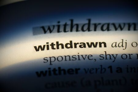 withdrawn word in a dictionary. withdrawn concept, definition.