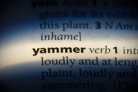 yammer word in a dictionary. yammer concept, definition. 写真素材 - 132117320