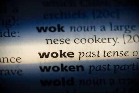 woke word in a dictionary. woke concept, definition.