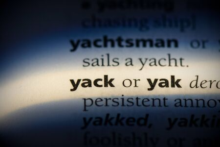 yack word in a dictionary. yack concept, definition.