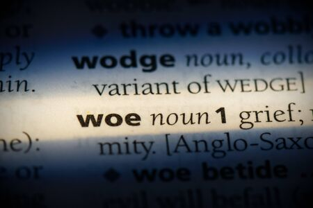 woe word in a dictionary. woe concept, definition.