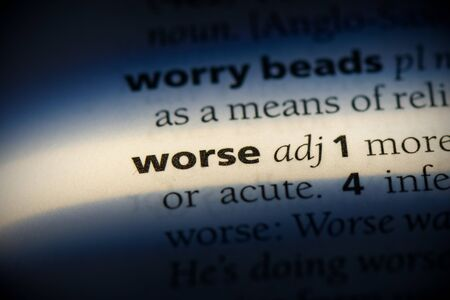 worse word in a dictionary. worse concept, definition.
