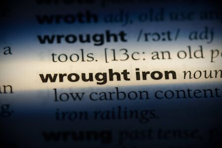 wrought iron word in a dictionary. wrought iron concept, definition.