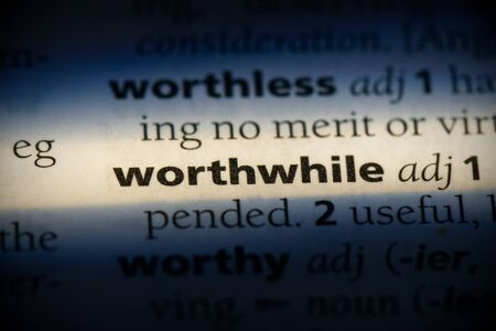 worthwhile word in a dictionary. worthwhile concept, definition.