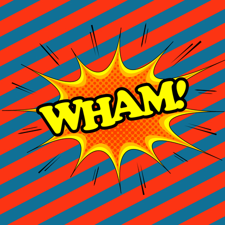 Wham comic text. Pop-art style. Cartoon illustration with blot, sound and halftone effects and slanting stripes funny background. Illustration