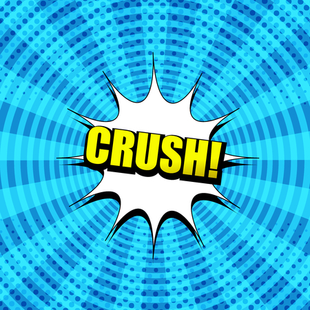 Amazing comic blue background with yellow Crush inscription white speech bubble halftone radial and round effects in pop art style.