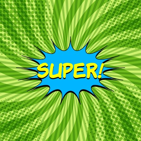 Comic elegant bright concept with Super wording blue speech bubble green radial and halftone effects. Vector illustration