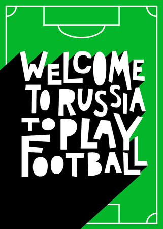 Welcome to Russia to play football. Vector Illustration