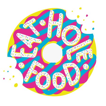 Hand drawn illustrated lettering quote. Eat hole food