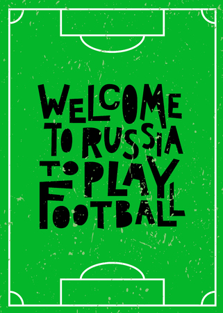 Welcome to Russia to play football. Typography design for football world championship cup