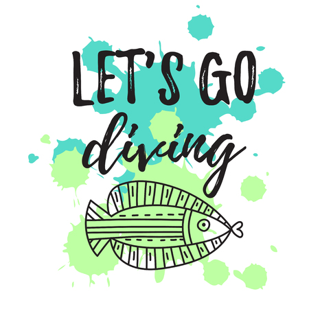 Let's go diving. Lettering poster with doodle fish