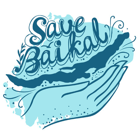 eco slogan: Save Baikal. Vector hand drawn illustration for t-shirts, bags and posters.
