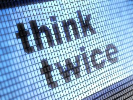 certainty: think twice