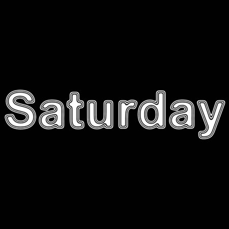 Saturday on A black Background.