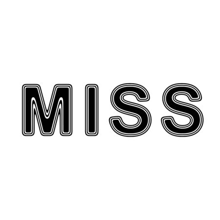 MISS on A white Background.