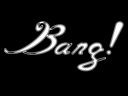 Bang! on black background.
