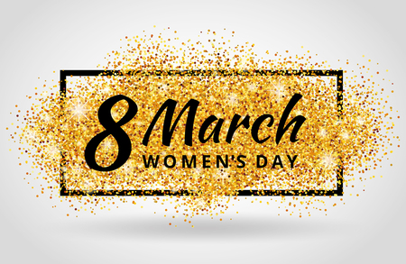8 march women day. Gold glitter. Gold background for poster, sign, banner, web, header. Abstract golden background for eighth march. Gold blur background.