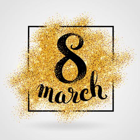 El día 8 de marzo de las mujeres. brillo del oro. Fondo del oro para el cartel, cartel, pancarta, tela, encabezado. Fondo de oro abstracto en el octavo mes de marzo. desenfoque de fondo de oro. Foto de archivo - 52533029