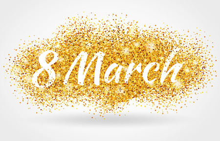 8 march womens day. Gold glitter. Gold background for poster, sign, banner, web header. Abstract golden background for eighth march. Gold blur background. 8 march.