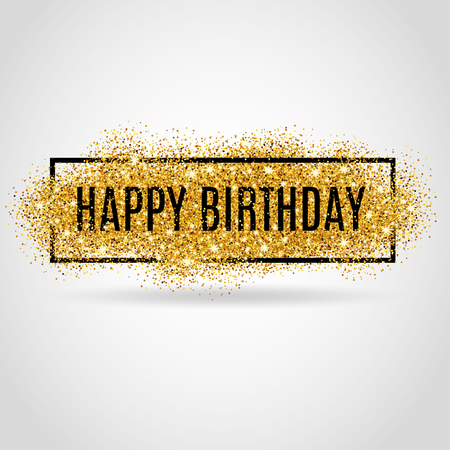 Gold sparkles background Happy Birthday. Happy Birthday background. Greeting background for card,  poster sign web postcard, invitation. Gold blur background.