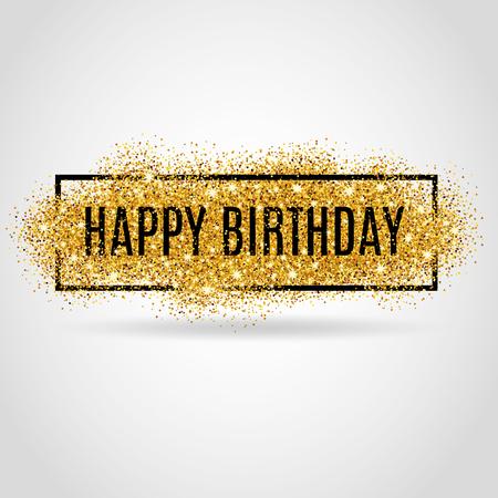 marco cumpleaños: El oro chispea fondo del feliz cumpleaños. Fondo del feliz cumpleaños. Tarjetas de fondo para la tarjeta, muestra postal cartel web, invitación. desenfoque de fondo de oro.