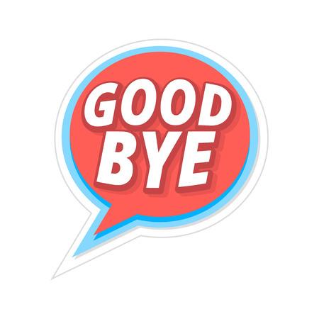 Goodbye lettering in a speech bubble.