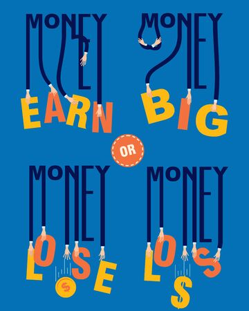 Business ideas, financial management training course, bankrupsy. Investmens . Earn and lose money. Hands hold text phrase. Business poster lettering, brochure cover, finance infographic design. Vector illustration Illusztráció