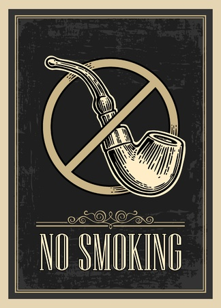 smoking pipe: Retro poster - The Sign No Smoking in Vintage Style. Vector engraved illustration isolated on dark background.   For bars, restaurants, cafes, pubs