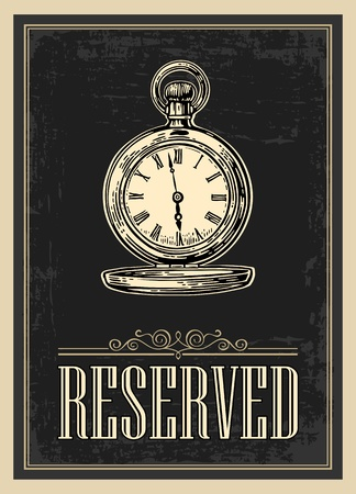 Retro poster - The Sign reservation in Vintage Style with antique pocket watch. Vector engraved illustration isolated on dark background.   For bars, restaurants, cafes, pubs