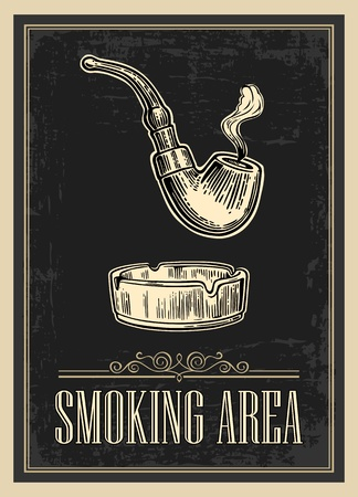 smoking place: Retro poster - The Sign Smoking AREA in Vintage Style. Vector engraved illustration isolated on dark background. For bars, restaurants, cafes pubs