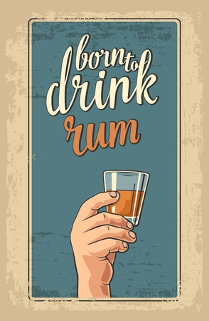 shots alcohol: Male hand holding a glass with rum. Vintage vector flat illustration for label, poster, invitation to invitation to party and birthday.