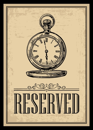 reservation: Retro poster - The Sign reservation in Vintage Style with antique pocket watch. Vector engraved illustration isolated on beige background. For bars, restaurants, cafes, pubs