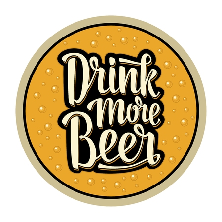 bleb: Coaster for glass with alcohol drinks. Drink more Beer lettering. Vector illustration. Advertising design for pub on yellow background
