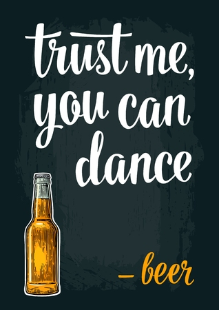 Bottle beer. Vintage vector engraving illustration for web, poster, invitation to party. Trust me you can dance lettering. Isolated on dark background. Çizim