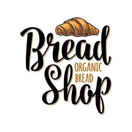 Croissant with lettering Bread Shop Organic. Vintage engraving illustration