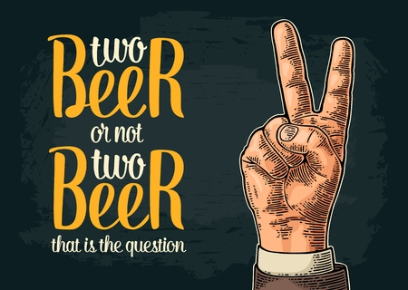 Two beer or not two beer. Vintage vector engraving illustration finger sign with calligraphy lettering for web, poster, invitation to party and oktoberfest festival. Isolated on dark background.