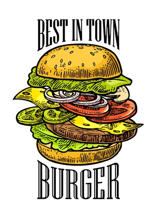 Burger include cutlet, tomato, onion, cucumber and salad isolated on white background. Lettering BEST IN TOWN. Vector vintage engraving illustration for poster, menu, web.